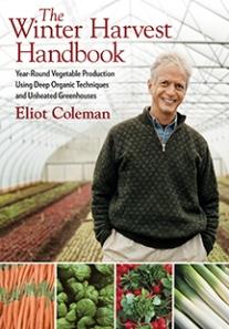 The Winter Harvest Handbook, Eliot Coleman