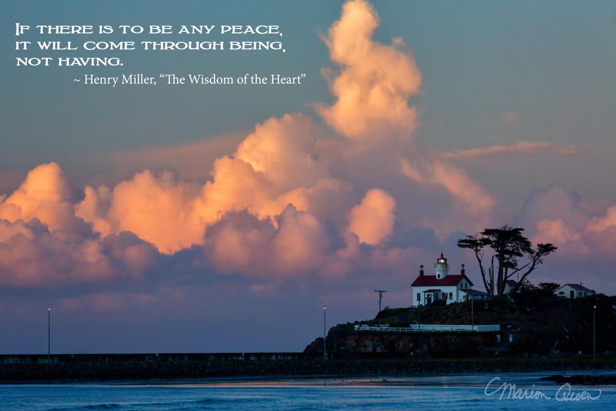 posters, peace, prayer, quote, quotations, photograph, Kodiak, Alaska, Marion Owen, Henry Miller, lighthouse, oregon, coast